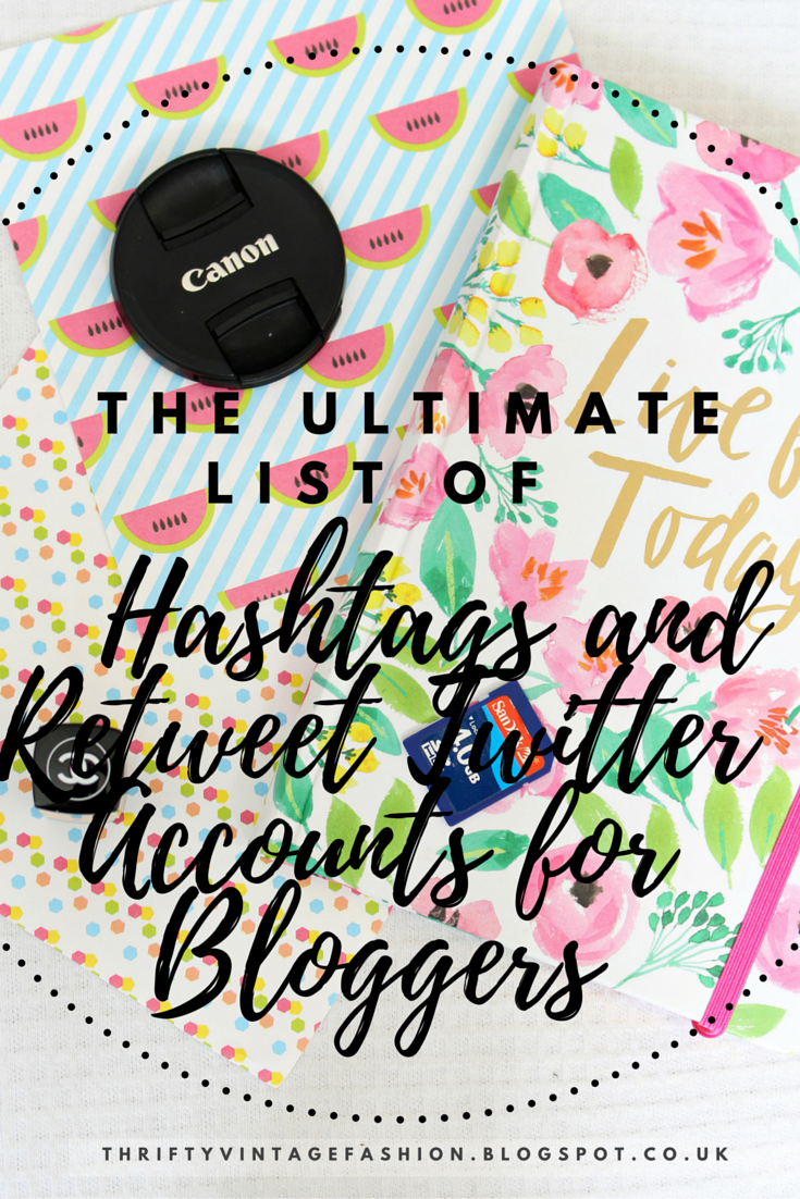The Ultimate List Of Hastags and Retweet Twitter Accounts for Bloggers UK Lifestyle beauty