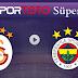 Galatasaray-Fenerbahçe maçını izle