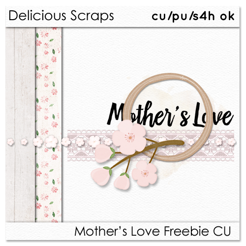 Delicious Scraps: • New CU Freebie Kit & Re-Uploaded Mother's Love Add-On •