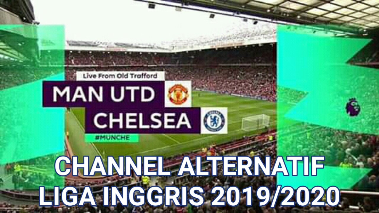 Channel Alternatif Liga Inggris 2019/2020 Via Parabola