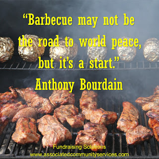 """Barbecue may not be the road to world peace,but it's a start."" Anthony Bourdain"