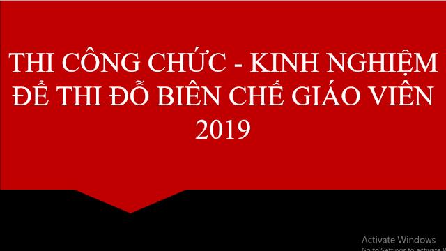 KINH NGHIỆM ĐỂ THI ĐỖ BIÊN CHẾ GIÁO VIÊN NĂM 2019