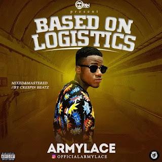 MUSIC: Armylace – Based On Logistics Music Armylace