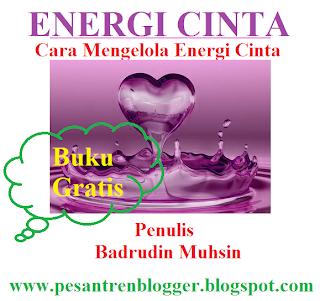 ENERGI CINTA : Buku Gratis Karya Badrudin Muhsin ON SANTRI BLOGGER