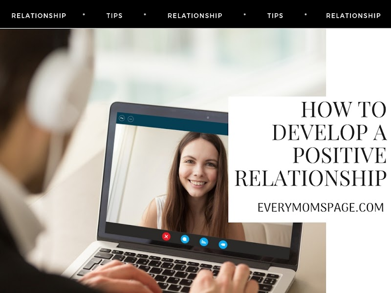 How to Develop a Positive Relationship