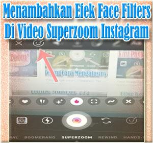 Cara Mudah Menambahkan Efek Face Filters Di Video Superzoom Instagram