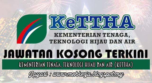 Jawatan Kosong Terkini 2016 di Kementerian Tenaga, Teknologi Hijau dan Air (KeTTHA)