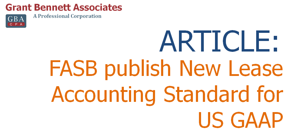 Grant Bennett Associates: FASB Issues New Lease Standard for US GAAP