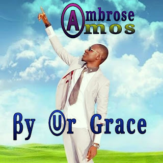 Ambrose Amos ~ By Your Grace
