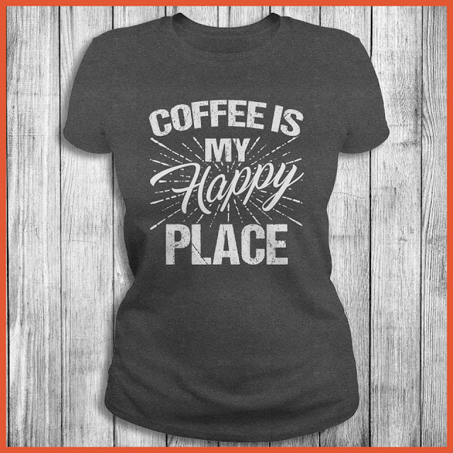 Coffee Is My Happy Place T-Shirt