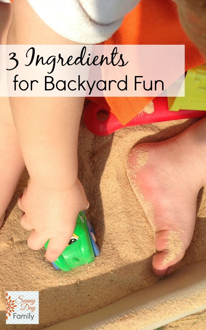 3 Ingredients for Backyard Fun.