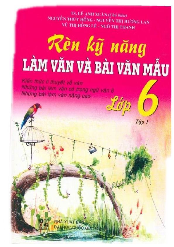 Rèn Kỹ Năng Làm Văn Và Bài Văn Mẫu Lớp 6 Tập 1 – Lê Anh Xuân