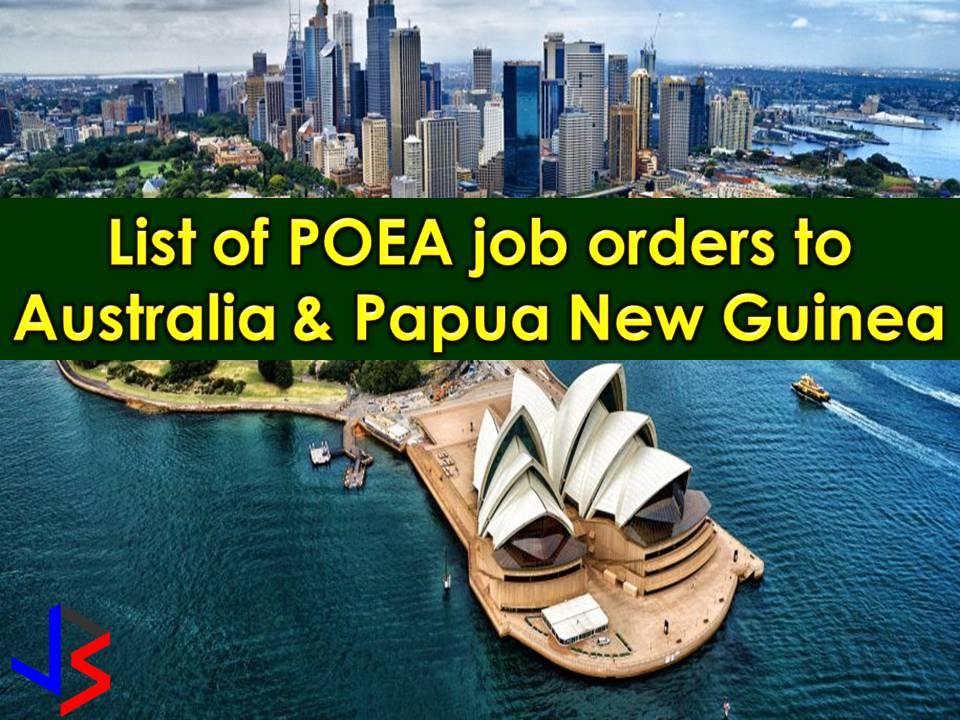 This January 2018, the Philippine Overseas Employment Administration (POEA) has released 550 approved job orders for Australia and Papua New Guinea.       Note: We are not recruitment agencies and all information in this article is taken from POEA job posting site and being sort out for much easier use for job hunters out there! The contact information of recruitment agencies is also listed. Just click your desired jobs to view the recruiter's info where you can ask a further question and send your application letter. Any transaction entered with the following recruitment agencies is at applicants risk and account.