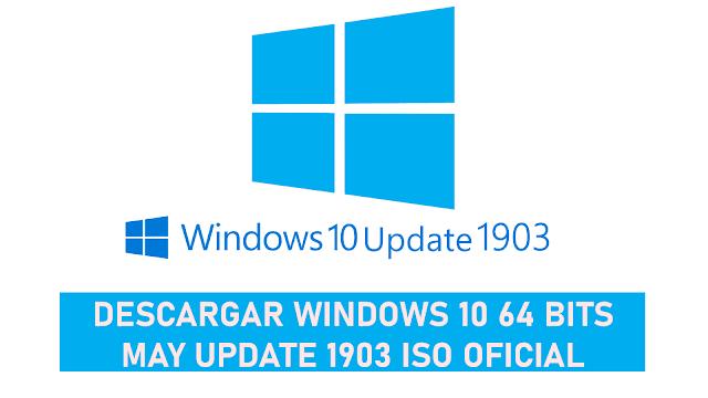 DESCARGAR WINDOWS 10 1903 ISO ESPAÑOL 64 BITS