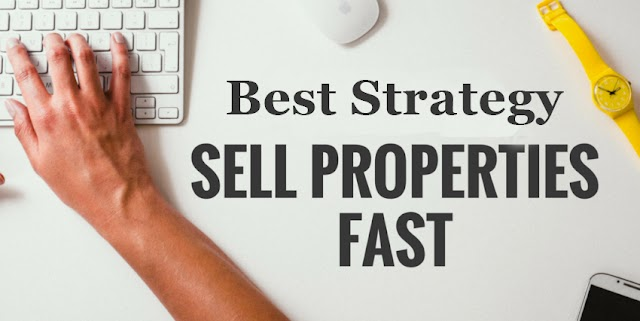 The Best Strategy for selling Your Property fast and at Best Possible Price