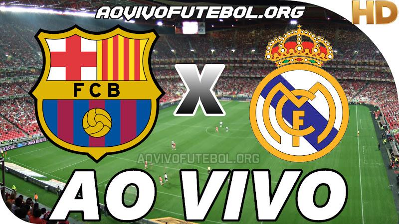 Assistir Barcelona x Real Madrid Ao Vivo HD