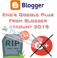Blogger End's Google Plus From Blogger Account 2019