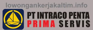 Lowongan Kerja PT Intraco Penta Prima Service #514091824