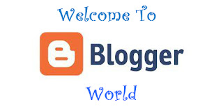 Welcome to Blogger World