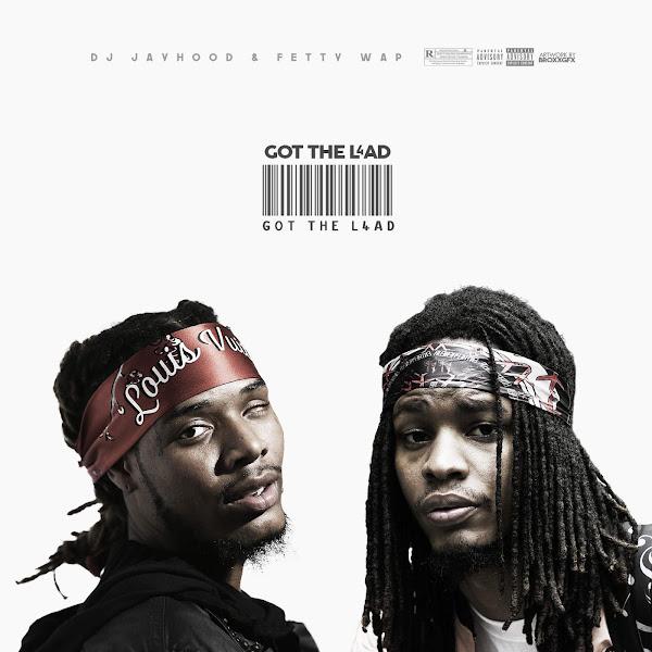 DJ Jayhood & Fetty Wap - Got the Load - Single  Cover