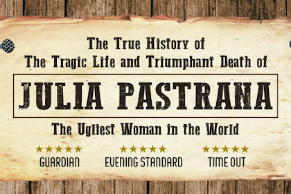 Gaming Events 2019 - Review: The True History of the Tragic Life and Triumphant Death of Julia Pastrana, the Ugliest Woman in the World (Greater Manchester Fringe) - infogaming7.blogspot.com