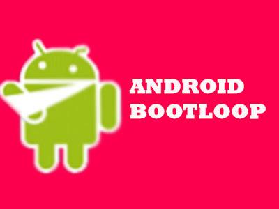 Penyebab Bootloop yang Sering Terjadi Pada Handphone Android