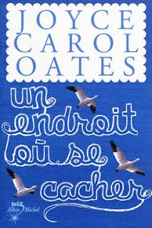 Un endroit où se cacher / Joyce Carol Oates
