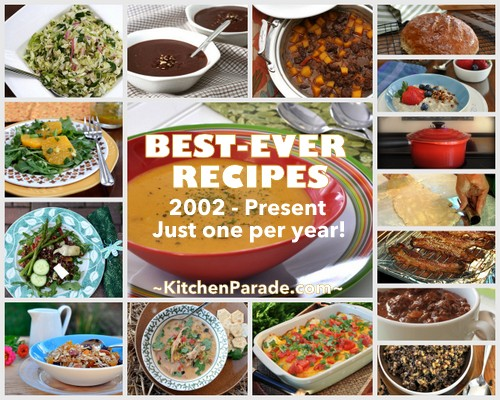 Kitchen Parade's best recipes 2002 - present, just one per year ♥ KitchenParade.com
