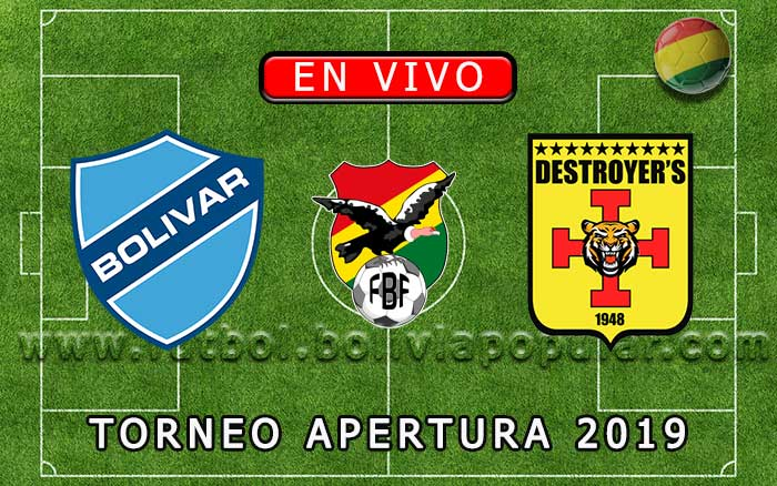 【En Vivo Online】Bolívar vs. Destroyers - Torneo Apertura 2019