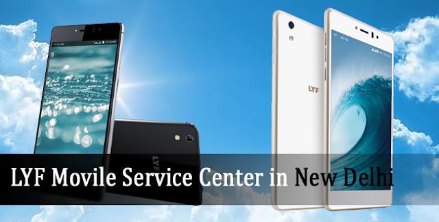 LYF Mobile Phone Service Center In New Delhi