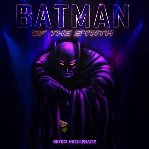 Batman Of The Synth // Retro Promenade // Free Download