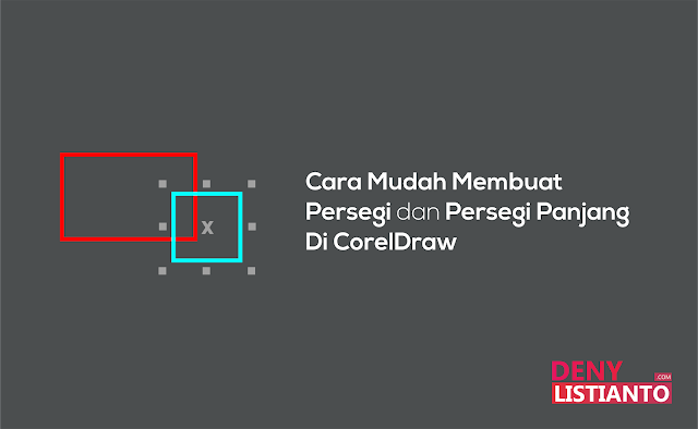 Persegi dan Persegi Panjang Di CorelDraw