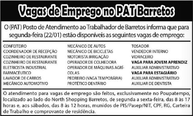 VAGAS DE EMPREGO DO PAT BARRETOS-SP  PARA 22/01/2018 (SEGUNDA-FEIRA)