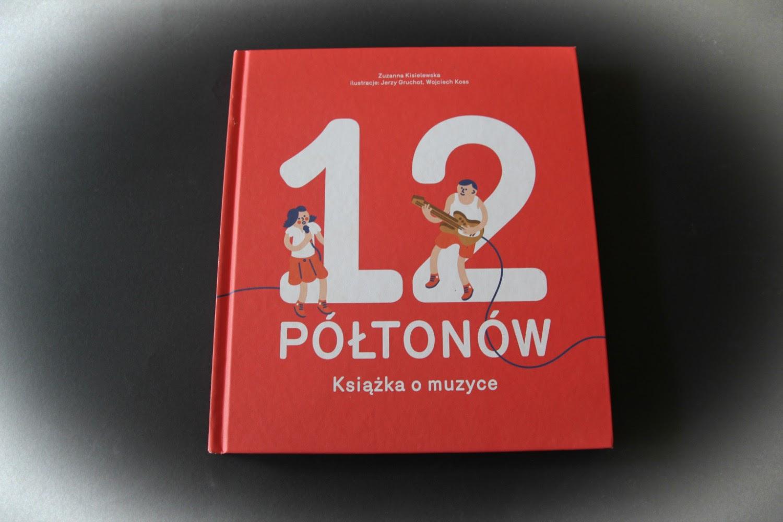 """""""12 półtonów. Książka o muzyce"""" Zuzanna Kisielewska,"""