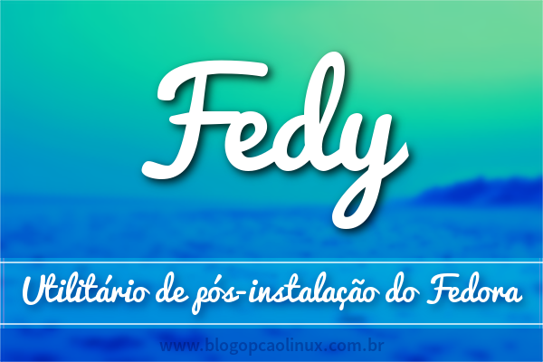Como instalar o Fedy no Fedora Workstation