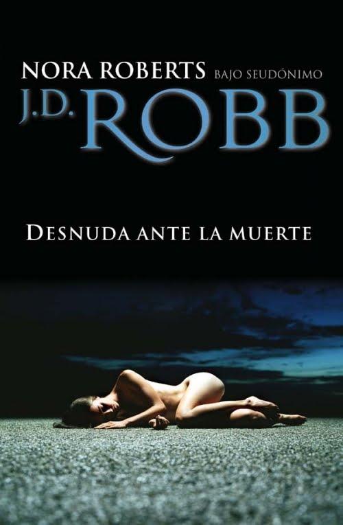 Desnuda ante la muerte – Nora Roberts