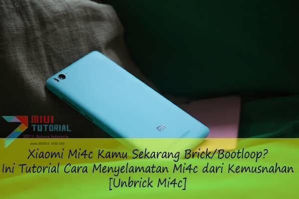 Xiaomi Mi4c Kamu Sekarang Brick/Bootloop? Ini Tutorial Cara Menyelamatan Mi4c dari Kemusnahan: Unbrick Mi4c