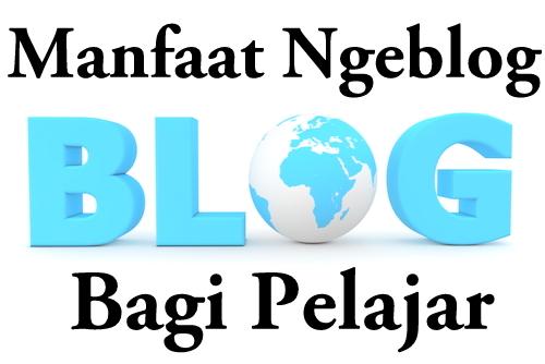 Ternyata Blogging Bermanfaat Bagi Pelajar Simak Berikut Ini