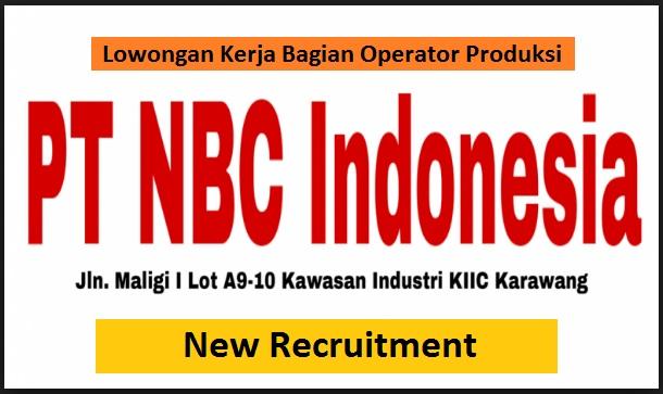 PT NBC Indonesia Buka Lowongan Kerja Bagian Operator Produksi (Lulusan SMA/SMK/Setara)