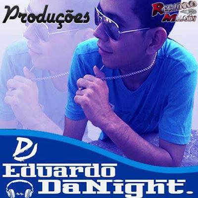 (MELODY ) DJ EDUARDO DA NIGHT - MUITO MAL DE BASEADO  08/04/2016