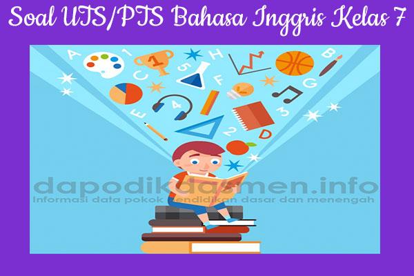 Soal UTS PTS Bahasa Inggris Kelas 7 SMP MTs