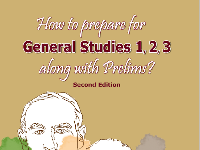 How to Prepare for General Studies 1, 2, 3 along with UPSC CSE Prelims ?