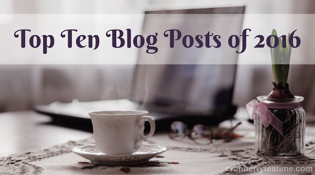 Cranberry Tea Time: Top Ten Blog Posts of 2016
