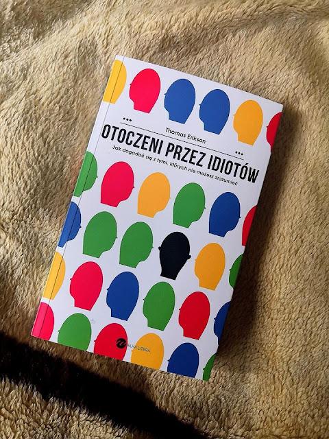 #84: 'Otoczeni przez Idiotów' ( Thomas Erikson) - książka, która pomaga zrozumieć - recenzja Audrey