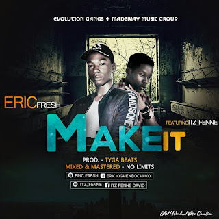Music :Eric fresh x Its fenne - Make IT