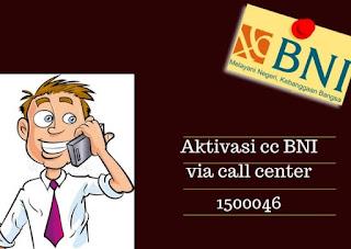 Cara Aktivasi kartu kredit BNI via Call Center