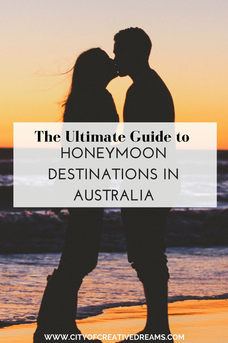The Ultimate Guide to Honeymoon Destinations in Australia | City of Creative Dreams