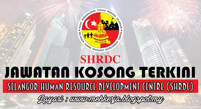 Jawatan Kosong Terkini 2016 di Selangor Human Resource Development Centre (SHRDC)