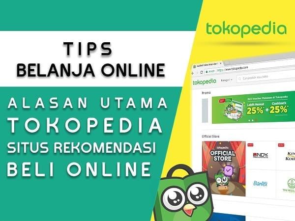 10 Alasan Utama Tokopedia Sebagai Rekomendasi Situs Jual Beli Online