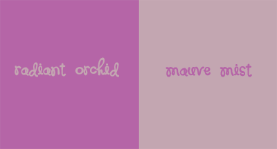 Radiant Orchid and Mauve Mist